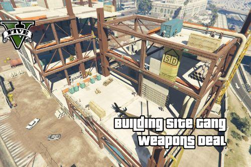 Building Site Gang Weapons Deal [Map Editor]